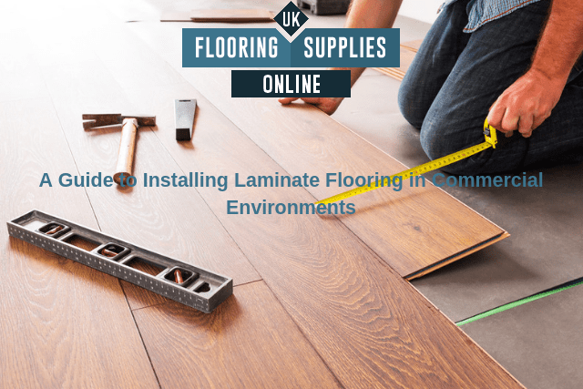 A Guide to Installing Laminate Flooring in Commercial Environments