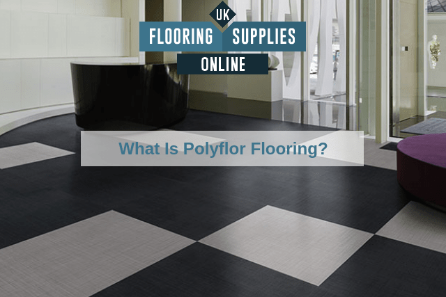 What Is Polyflor Flooring