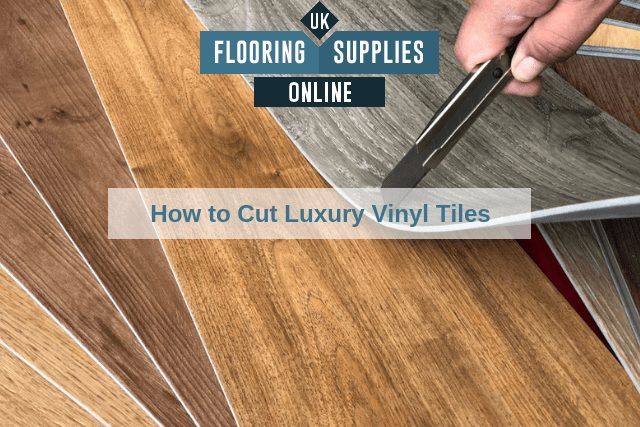 How to Cut Luxury Vinyl Tiles
