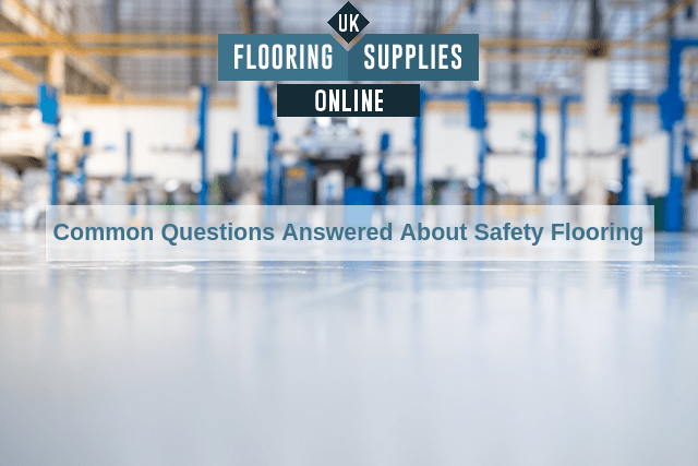 Common Questions Answered About Safety Flooring