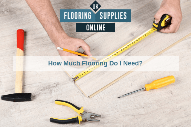 How Much Flooring Do I Need