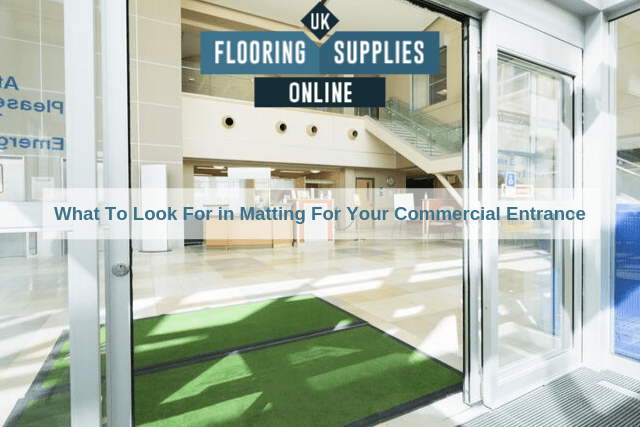 What To Look For in Matting For Your Commercial Entrance