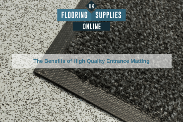 The Benefits of High Quality Entrance Matting