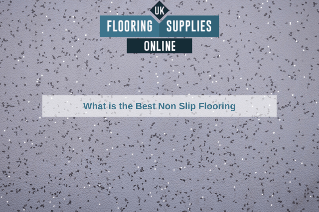 What is the Best Non Slip Flooring