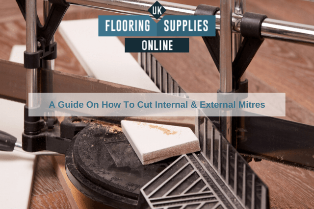 A Guide On How To Cut Internal & External Mitres