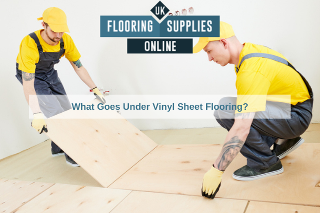 What Goes Under Vinyl Sheet Flooring_